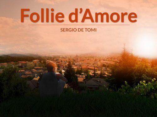 """Recensione di """"Follie d'amore"""" autore Sergio De Tomi"""