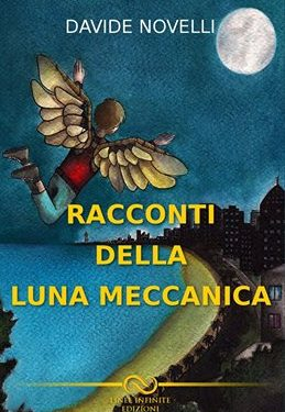 """I racconti della luna meccanica"" a breve in presentazione"
