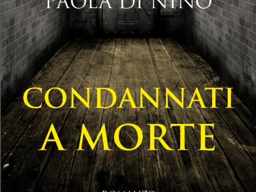 """Recensione libro """"condannati a morte"""" e intervista a Paola Di Nino"""