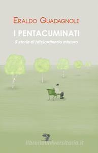 Recensione libro I pentacuminati. 5 storie di (dis)ordinario mistero di  Eraldo Guadagnoli