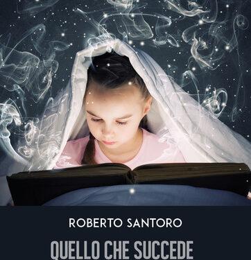 Recensione Quello che succede dopo la morte- Roberto Santoro
